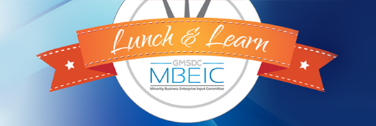 Minority Business Enterprise Input Committee Lunch & Learn